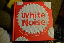 ~ WHITE NOISE A  CLASSIC COLLECTIBLE POP-UP BOOK BY DAVID CARTER ~ FOR ALL AGES
