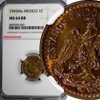 Mexico ESTADOS UNIDOS MEXICANOS 1945 Mo 1 Centavo NGC MS64 RB NICE RED KM# 415