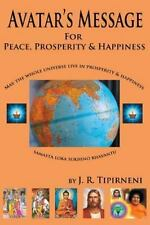 Avatar's Message for Peace, Prosperity, and Happiness by J. R. Tipirneni...
