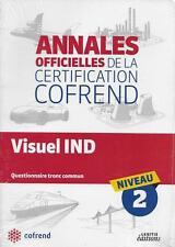 ANNALES OFFICIELLES DE LA CERTIFICATION COFREND - NIV. 2 - VISUEL IND - NEUF !