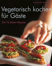 Vegetarisch kochen für Gäste von Celia Brooks Brown (2011, Gebundene Ausgabe)