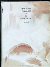 Monsieur Dumollet sur le Mont-Blanc, Samivel, 1972