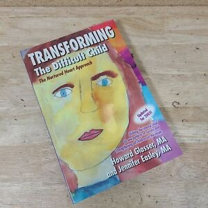 Transforming the Difficult Child The Nurtured Heart Approach by Jennifer Book PB