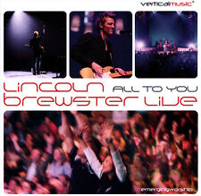 Lincoln Brewster - All To You ...Live [2CD] 2005 Vertical | Integrity Music