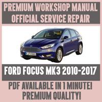 WORKSHOP MANUAL SERVICE & REPAIR GUIDE for FORD FOCUS MK3 2010-2017