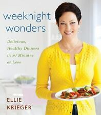 Weeknight Wonders : Delicious, Healthy Dinners in 30 Minutes or Less by Ellie...