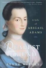 DEAREST FRIEND-A Life of Abigail Adams by Lynne Withey (2001) Hard Cover