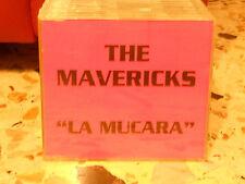 THE MAVERICKS - LA MUCARA radio edit + album version - PROMOZIONALE - 1998