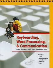 Keyboarding, Word Processing, and Communication: Using Microsoft Office Word 200