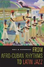 From Afro-Cuban Rhythms to Latin Jazz by Raul A. Fernandez (author)
