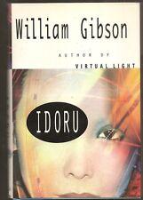 WILLIAM GIBSON Idoru. 1st ed. Hardcover in dj. Nice copy. Cyberpunk.