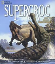 SuperCroc and the Origin of Crocodiles by Christopher Sloan (2002, Hardcover)