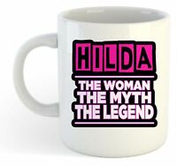 Hilda - The Woman, The Myth, The Legend Mug - Name Personalised Funky Gift