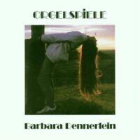BARBARA DENNERLEIN - ORGELSPIELE  CD+++++11 TRACKS++++++++++++ NEU
