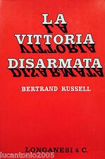 BERTRAND RUSSELL LA VITTORIA DISARMATA LONGANESI 1963
