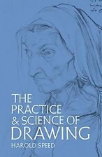The Practice and Science of Drawing (Dover Art Instruction) by Harold Speed, (Pa