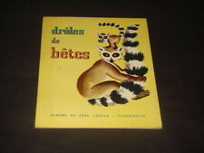 ALBUMS DU PERE CASTOR : DROLE DE BETE 1960