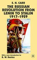 The Russian Revolution From Lenin To Stalin 1917-1929: By E. H. Carr, R. W. D...