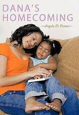 Dana's Homecoming by Angela D. Evans (2010, Hardcover)