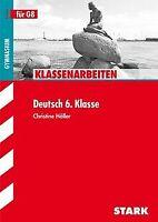 Klassenarbeiten Deutsch 6. Klasse Gymnasium für G8 von C... | Buch | Zustand gut