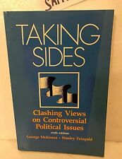 TAKING SIDES Clashing Views on Controversial Political Issues. Sixth Edition