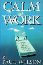 Calm at Work - Paul Wilson    P0068