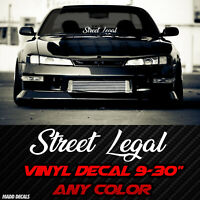 "Street Legal Sticker Windshield Decal Banner 9""-20"" Euro JDM Stance Lowered"