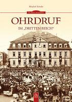 Ohrdruf im Dritten Reich Stadt Thüringen Geschichte Bildband Buch Fotos Bilder