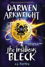 Darwen Arkwright Ser.: Darwen Arkwright and the Insidious Bleck by A. J. Hartley