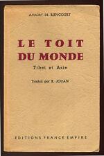AMAURY DE RIENCOURT, LE TOIT DU MONDE : TIBET ET ASIE  1955