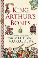 King Arthur's Bones by The Medieval Murderers (Paperback, 2010)