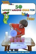 50 Money Making Ideas for Kids and Teens by Amanda van der Gulik (2012,...