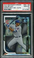 2015 Bowman Chrome BB SERIES NEXT DIE-CUTS #KB Kris Bryant Cubs ROOKIE PSA 10 !!