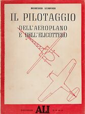 DOMENICO LUDOVICO-IL PILOTAGGIO DELL'AEROPLANO E DELL'ELICOTTERO ED. ALI 1955