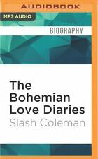 The Bohemian Love Diaries by Slash Coleman (2016, MP3 CD, Unabridged)