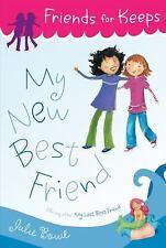 Friends for Keeps: My New Best Friend by Julie Bowe (2010, Paperback)