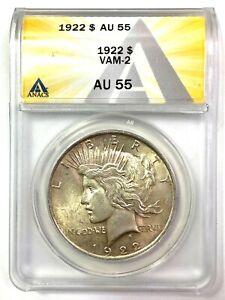 1922 Peace Silver Dollar - VAM-2 - ANACS AU 55