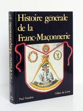 Histoire générale de la Franc-Maçonnerie, Paul NAUDON. Office du Livre, 1987.