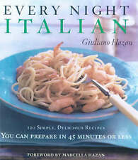 Every Night Italian: 120 Recipes You Can Prepare in 45 Minutes or Less, Very Goo