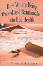 NEW How We are Being Tricked and Bamboozled into Bad Health