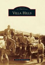 Villa Hills [Images of America] [KY] [Arcadia Publishing]