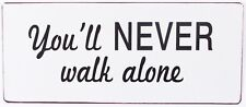 Blechschild Spruch You´ll NEVER walk alone Retro Deko Nostalgie Schild Vintage