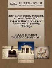 John Burton Moody, Petitioner, V. United States. U. S. Supreme Court...