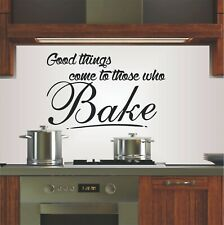 Good Things come to Those that Bake Wall art Decal Sticker home Decoration