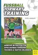 Fußball - Torwarttraining von Thomas Dooley und Christian Titz (2014, Taschenbuch)