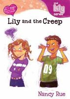 Lily and the Creep [Young Women of Faith: Lily Series, Book 3]