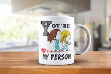 You're My Person  Mug Cute Coffee Tea Mug 11 ounce