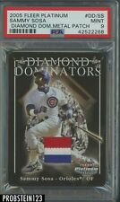 2005 Fleer Platinum Diamond Dominators Metal Patch Sammy Sosa PSA 9 MINT POP 1