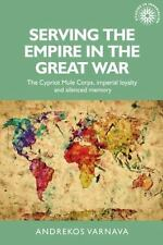 Studies in Imperialism MUP: Serving the Empire in the Great War : The Cypriot...