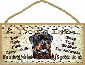 """Rottweiler A Dog's Life It's A Dirty Job Pet Dog Sign Plaque 5""""x10"""" Funny"""